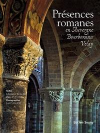 Christiane Keller et Patrick Cloux - Présences romanes - En Auvergne, Bourbonnais, Velay.