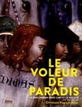 Christiane Klapisch-Zuber - Le voleur de paradis - Le bon larron dans l'art et la société (XIVe-XVIe siècles).