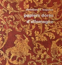Deedr.fr Papiers dorés d'Allemagne au siècle des Lumières - Suivis de quelques autres papiers décorés (Bilderbogen, Kattunpapiere & Herrnhutpapiere) 1680-1830 Image