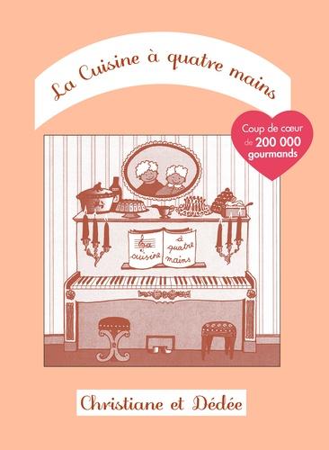 Christiane et  Dédée - La cuisine à quatre mains - Tome 1.