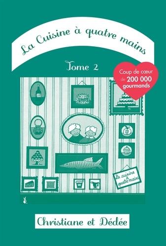 Christiane et  Dédée - La cuisine à quatre mains - Tome 2.