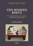 Christiane Lahaie - Ces mondes brefs - Pour une géocritique de la nouvelle québécoise contemporaine.