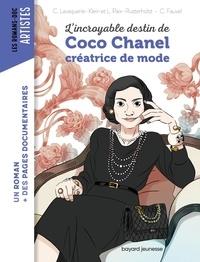 Christiane Lavaquerie-Klein et Laurence Paix-Rusterholtz - L'incroyable destin de Coco Chanel, créatrice de mode.