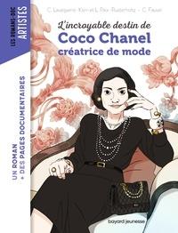 CHRISTIANE LAVAQUERIE KLEIN - L'incroyable destin de Coco Chanel, créatrice de mode.