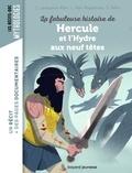 Christiane Lavaquerie-Klein et Laurence Paix-Rusterholtz - La fabuleuse histoire de Hercule et l'hydre aux neuf têtes.