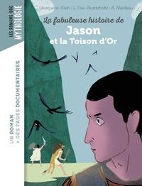 Christiane Lavaquerie-Klein et Laurence Paix-Rusterholtz - La fabuleuse histoire de Jason et la Toison d'or.