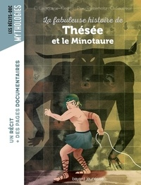 Christiane Lavaquerie-Klein et Laurence Paix-Rusterholtz - La fabuleuse histoire de Thésée et le minotaure.