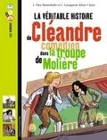Christiane Lavaquerie-Klein - La véritable histoire de Cléandre, comédien dans la troupe de Molière.