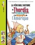 Christiane Lavaquerie-Klein et Laurence Paix-Rusterholtz - La véritable histoire de Thordis, la petite Viking qui partit à la découverte de l'Amérique.