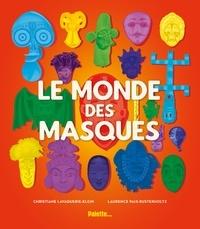 Christiane Lavaquerie-Klein et Laurence Paix-Rusterholtz - Le monde des masques.
