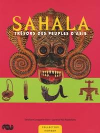 Christiane Lavaquerie-Klein et Laurence Paix-Rusterholtz - Sahala - Trésors des peuples d'Asie.