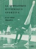 Christiane Le Camus - La gymnastique rythmique sportive et sa valeur éducative.