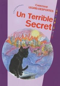 Christiane Legris-Desportes - Un terrible secret.