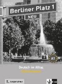 Christiane Lemcke et Lutz Rohrmann - Berliner Platz 1 NEU - Intensivtrainer 1 - Deutsch im Alltag.