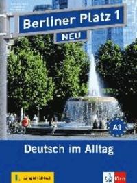 Susan Kaufmann - Berliner Platz 1 NEU - Lehr- und Arbeitsbuch 1 mit 2 Audio-CDs - Deutsch im Alltag.