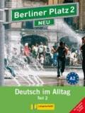 """Christiane Lemcke et Lutz Rohrmann - Berliner Platz 2 NEU in Teilbänden - Lehr- und Arbeitsbuch 2, Teil 2 mit Audio-CD und """"Im Alltag EXTRA"""" - Deutsch im Alltag."""