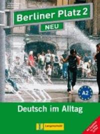 """Christiane Lemcke et Lutz Rohrmann - Berliner Platz 2 NEU - Lehr- und Arbeitsbuch 2 mit 2 Audio-CDs und """"Im Alltag EXTRA"""" - Deutsch im Alltag."""