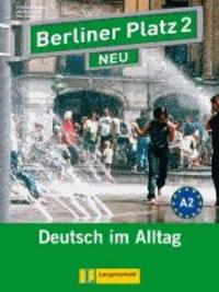 """Christiane Lemcke et Lutz Rohrmann - Berliner Platz 2 NEU - Lehr- und Arbeitsbuch 2 mit 2 Audio-CDs und """"Treffpunkt D-A-CH"""" - Deutsch im Alltag."""