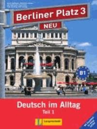 """Christiane Lemcke et Lutz Rohrmann - Berliner Platz 3 NEU in Teilbänden - Lehr- und Arbeitsbuch 3, Teil 1 mit Audio-CD und """"Im Alltag EXTRA"""" - Deutsch im Alltag."""
