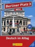 """Christiane Lemcke et Lutz Rohrmann - Berliner Platz 3 NEU - Lehr- und Arbeitsbuch 3 mit 2 Audio-CDs und """"Im Alltag EXTRA"""" - Deutsch im Alltag."""