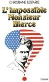 Christiane Lesparre - L'impossible Monsieur Bierce.