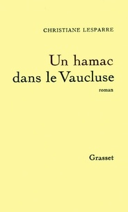 Christiane Lesparre - Un hamac dans le Vaucluse.