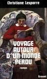 Christiane Lesparre - Voyage autour d'un monde perdu.