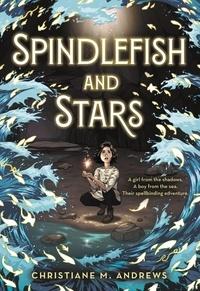 Christiane M. Andrews - Spindlefish and Stars.