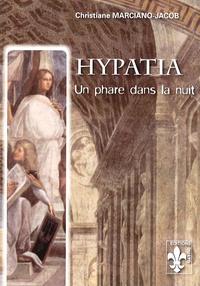 Christiane Marciano-Jacob - Hypatia - Un phare dans la nuit.