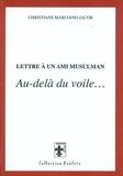 Christiane Marciano-Jacob - Lettre à un ami musulman : au delà du voile....