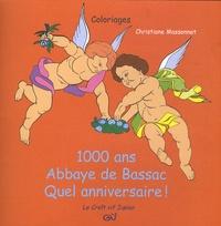Christiane Massonnet - 1000 Ans Abbaye de Bassac Quel anniversaire !.