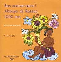 Christiane Massonnet - Bon anniversaire ! Abbaye de Bassac 1000 ans.