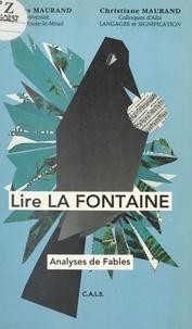 Christiane Maurand et Georges Maurand - Lire La Fontaine - Analyses de fables.