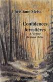 Christiane Meiss - Confidences forestières - A l'écoute du vieux chêne.