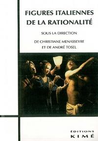 Christiane Menasseyre et André Tosel - Figures italiennes de la rationalité - [actes de deux universités d'été, 1994-1995, Valbonne.