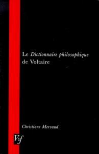 """Christiane Mervaud - Le """"Dictionnaire philosophique"""" de Voltaire."""