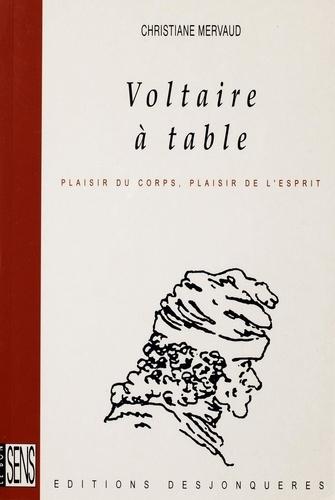 Voltaire à table. Plaisir du corps, plaisir de l'esprit