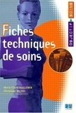 Christiane Michel et Marie-Claire Guillemin - Fiches techniques de soins.