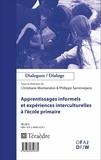 Christiane Montandon et Philippe Sarremejane - Apprentissages informels et expériences interculturelles à l'école primaire.