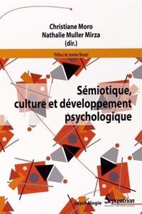 Christiane Moro et Nathalie Muller Mirza - Sémiotique, culture et développement psychologique.