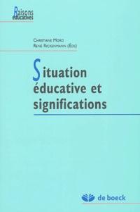 Christiane Moro et René Rickenmann - Situation éducative et significations.