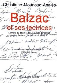 Christiane Mounoud-Anglès - Balzac et ses lectrices - L'affaire du courrier des lectrices de Balzac. Auteur/lecteur : l'invention réciproque.
