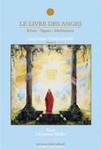 Christiane Muller et  Kaya - Le livre des anges (Rêves-signes-méditation) - Angéologie traditionnelle, Tome 2.