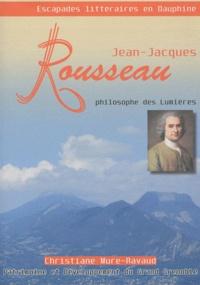 Christiane Mure-Ravaud - Jean-Jacques Rousseau - Philosophe des Lumières.