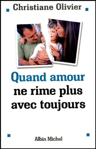 Christiane Olivier - Quand amour ne rime plus avec toujours.