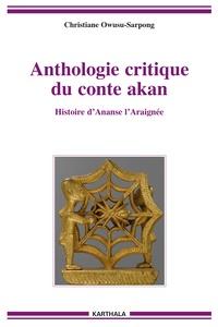 Christiane Owusu-Sarpong - Anthologie critique du conte akan - Histoire d'Ananse l'araignée.