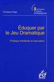 Christiane Page - Eduquer par le Jeu Dramatique - Pratique théâtrale et éducation.
