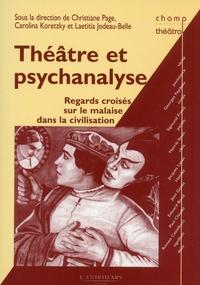Christiane Page - Théâtre et psychanalyse, regards croisés sur le malaise dans la civilisation.
