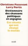 Christiane Passevant et Larry Portis - Dictionnaire des chansons politiques et engagées. 1 CD audio
