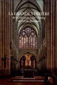 La grande verrière de la cathédrale Saint-Samson de Dol-de-Bretagne - Christiane Paurd |